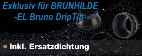 Brunhilde - Drip Tip- EL Bruno POM -Exklusiv